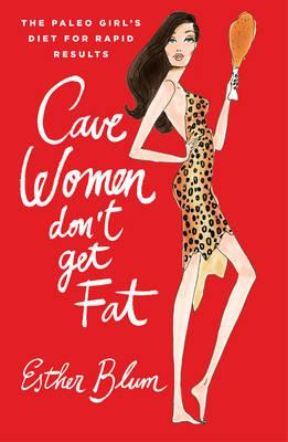 Cave Women Don't Get Fat